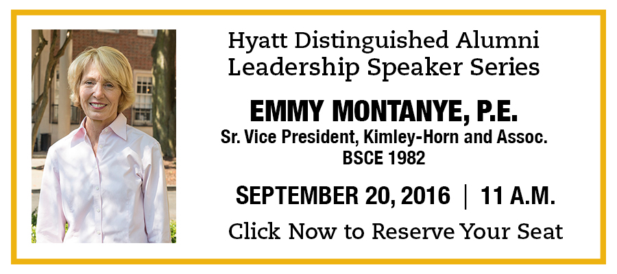 Emmy Montanye, BSCE 1982, senior vice president at Kimley-Horn and Associates and the fall 2016 Hyatt Distinguished Alumni Speaker. Click to reserve your seat!