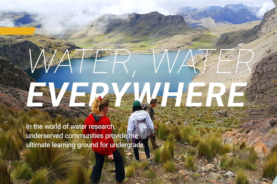 Water, water everywhere: In the world of water research, underserved communities provide the ultimate learning ground for undergrads.