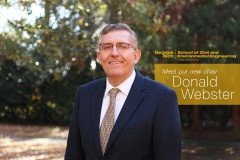 Donald Webster will be the new Karen and John Huff Chair of the School of Civil and Environmental Engineering, effective May 1. Webster has been a professor in the School since 1997 and served as a member of the leadership team since 2007.